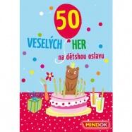 Dětské hry - 50 veselých her na dětskou oslavu